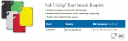 SAF-T-GRIP BAR/SNACK BOARDS